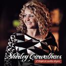 O Tempo de cantar Chegou/Shirley Carvalhaes