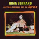 Corridos Famosos con la Tigresa/Irma Serrano