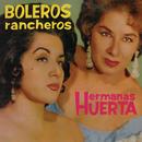 Boleros Rancheros/Hermanas Huerta