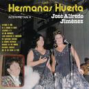 Las Hermanas Huerta Intepretan a José Alfredo Jiménez/Hermanas Huerta