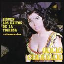 Siguen los Exitos de la Tigresa Volumen Dos/Irma Serrano