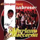 El Feo que Toca Sabroso/Mariano Mercerón y Su Orquesta