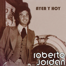 Ayer y Hoy Roberto Jordán/Roberto Jordán