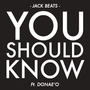 You Should Know feat.Donae'O/Jack Beats