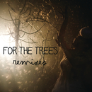 For The Trees (Remixes)/Hannah Schneider