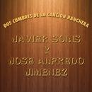 Dos Cumbres de la Canción Ranchera/Javier Solís y José Alfredo Jiménez
