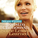 More from Some Lessons Learned/Kristin Chenoweth