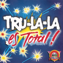 Tru La La Es Total!/Tru La La