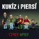 Czary Mary/Kukiz Piersi