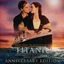 Titanic: Original Motion Picture Soundtrack - Anniversary Edition/James Horner