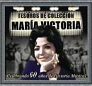 Tesoros de Colección - María Victoria (Celebrando 60 Años de Historia Musical)/María Victoria