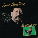 El Gallo De Oro/Ignacio López Tarso