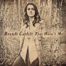 That Wasn't Me/Brandi Carlile