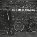 April Fool/PATTI SMITH