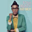 Due Drop/Toya Delazy
