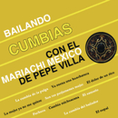 Bailando Cumbias/Mariachi México de Pepe Villa