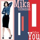 Follow you/Mika Urbaniak