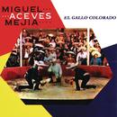 El Gallo Colorado/Miguel Aceves Mejía