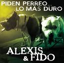 Piden Perreo... Lo Más Duro/Alexis & Fido
