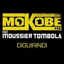 Diguirindi feat.Moussier Tombola/Mokobé