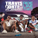 Ride Like That (Explicit Version) feat.Jeremih/Travis Porter