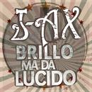 Brillo Ma Da Lucido/J-AX