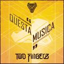 Questa musica/Two Fingerz