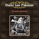 Al Puro Centavo/Dueto Las Palomas
