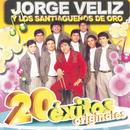 20 Éxitos Originales/Jorge Véliz y Los Santiagueños de Oro
