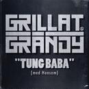 Tung Baba (feat. Hoosam)/Grillat & Grändy