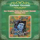 Los Grandes Éxitos de Enrique Guzmán - Volumen Tres/Enrique Guzmán
