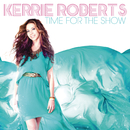 Time For The Show/Kerrie Roberts