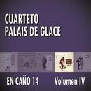 Cuarteto Palais De Glace en Caño 14  Volumen IV/Cuarteto Palais De Glace