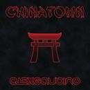 Chinatown/Alex Gaudino