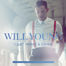 I Just Want A Lover/Will Young