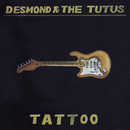 Tattoo/Desmond and the Tutus