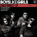 Crazy World - EP/Boys Like Girls