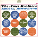 Knees Up! Mother Brown/The Ames Brothers