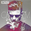 Carpe Diem/Entics