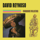 Corridos Villistas/David Reynoso