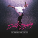 Dirty Dancing: Anniversary Edition/Original Motion Picture Soundtrack