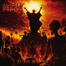 To Hell With God/Deicide