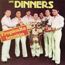 Tropicalta Tensión/Los Dinners