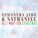 All I Want For Christmas Is You/Samantha Jade & Nathaniel