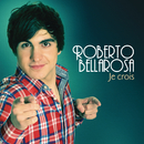 Je Crois/Roberto Bellarosa