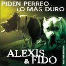 Piden Perreo... Lo Más Duro (Deluxe Edition)/Alexis & Fido