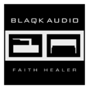 Faith Healer/Blaqk Audio