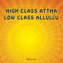 High Class A.Ttha Low Class Alluliu (Original Motion Picture Soundtrack)/Vandemataram Srinivas