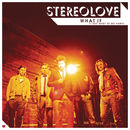 What If (I Just Want To Go Home)/Stereolove