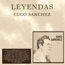 Cuco Sánchez/Leyendas/Cuco Sánchez